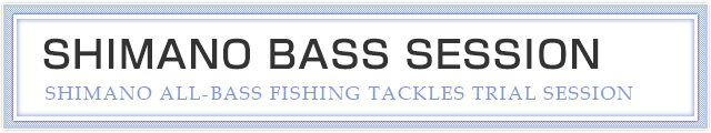 SHIMANO BASS SESSION
